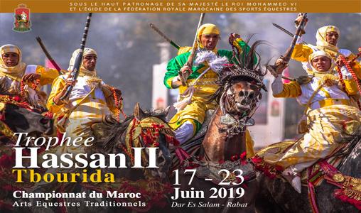 Trophée Hassan II Arts Equestres Traditionnels « Tbourida » 20ème édition 17-23 juin 2019 Dar Es Salam - Rabat